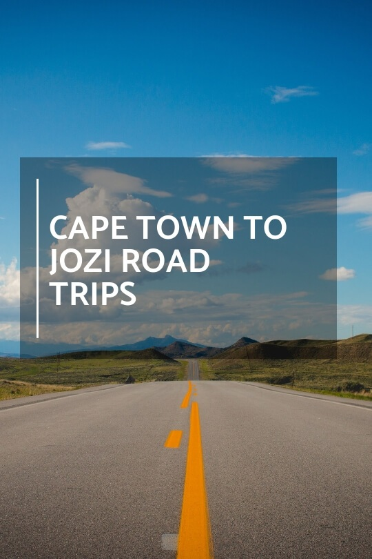 Travel Ideas. Cape Town to Jozi Road Trips. Issue 58